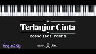 Terlanjur Cinta - Rossa feat. Pasha (KARAOKE PIANO - ORIGINAL KEY)