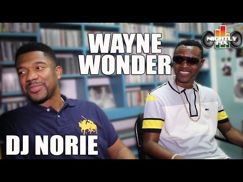Wayne Wonder w/ DJ Norie talks 'Girl Like You' ft. Konshens + 'bussin' Buju Banton @NightlyFix