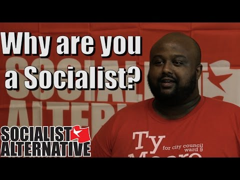 Why are you a Socialist?
