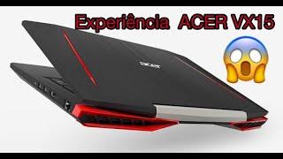 Minha experiência Notebook GAMER Acer aspire vx15 com problemas de fabrica