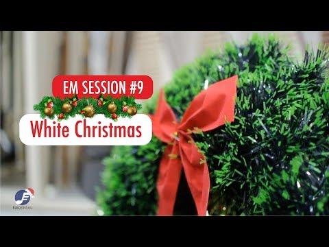 EM Session #9: White Christmas 2018