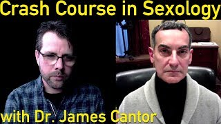 A Crash Course in Sexology | with Dr. James Cantor
