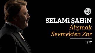 Selami Şahin - Alışmak Sevmekten Zor (Audio)