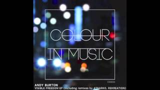Andy Burton - Taking My Freedom (Original Mix) - Colour in Music