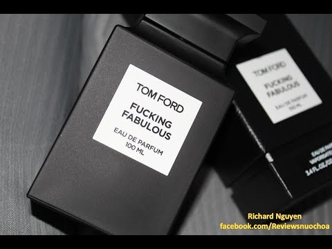 REVIEW NƯỚC HOA TOM FORD - F*CKING FABULOUS (LIMITED EDITION 2017)