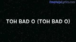 Lyrics:  Niyola - Toh Bad | FreeNaijaLyrics.com