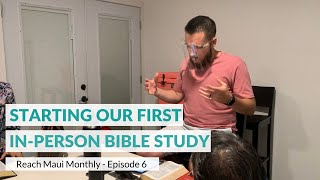 "Reach Maui Monthly, Episode 6: ""Starting Our First In-person Bible Study"""