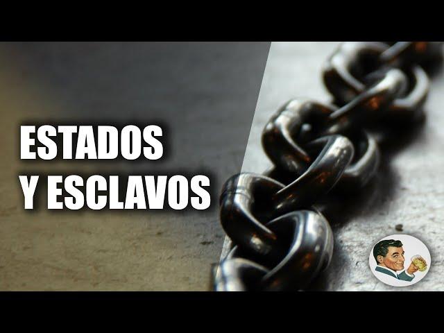 ESTADOS y ESCLAVOS