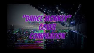 """Download """"DANCE MONKEY"""" COVER COMPILATION"""