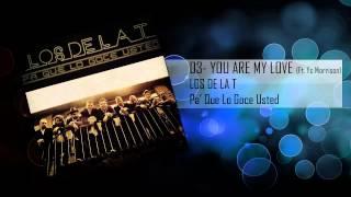 03 You Are My Love (Ft. YC Morrison) - Los De La T