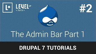 Drupal Tutorials #2 - The Admin Bar Part 1