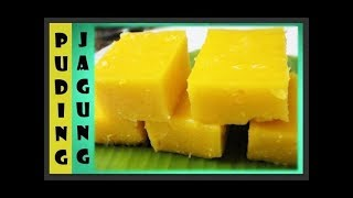 Puding Kastad Jagung | Puding Jagung Bersantan | Puding Jagung Lemak Manis (MESTI CUBA!!)