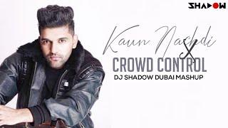 Kaun Nachdi X Crowd Control | DJ Shadow Dubai Festival Mashup |Guru Randhawa Dimitri Vegas Like Mike