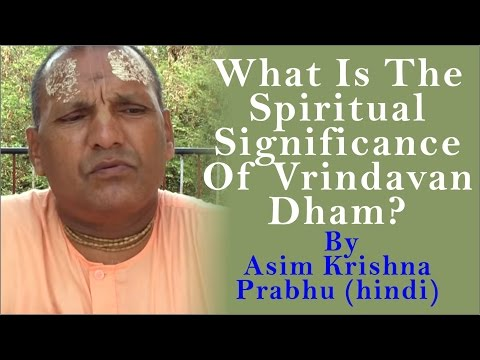 What is the spiritual significance of Vrindavan Dham? by Asim Krishna Prabhu (Hindi)