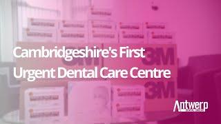 Antwerp Dental Group - Cambridgeshire's First Urgent Dental Care Centre