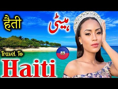 Travel to Haiti | Full  Documentry and History About Haiti In Urdu & Hindi | Tabeer TV | ہیٹی کی سیر