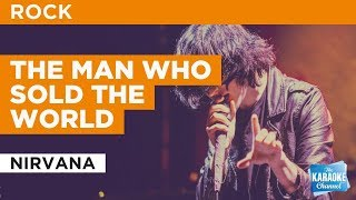 The Man Who Sold The World in the style of Nirvana | Karaoke with Lyrics