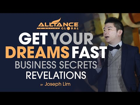 How to get your dreams fast! by Joseph Lim (AIM Global Hall of Famer)