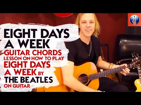 Eight Days A Week Guitar Chords - Lesson On How to Play Eight Days A Week by The Beatles On Guitar