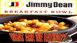 Jimmy Dean Breakfast Bowls - WHAT ARE WE EATING?? - The Wolfe Pit