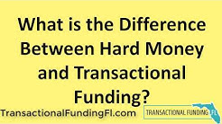 What is the difference between HARD MONEY and TRANSACTIONAL FUNDING
