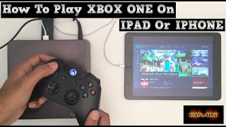 How to Play or Stream Xbox One on to Ipad or Iphone
