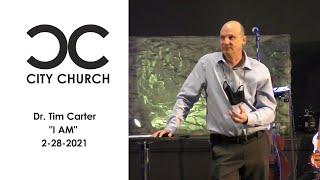 """Tim Carter I """"I AM"""" I 2-28-21"""