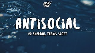 Ed Sheeran, Travis Scott - Antisocial (Lyrics)