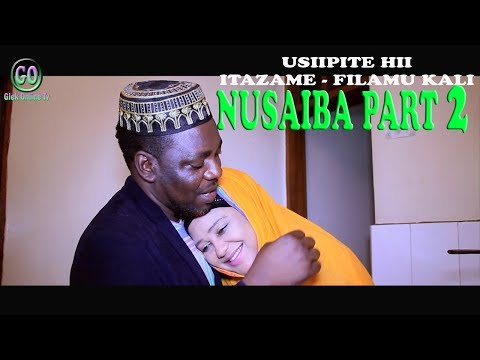 NUSAIBA Part 2  (BONGO MOVIE)