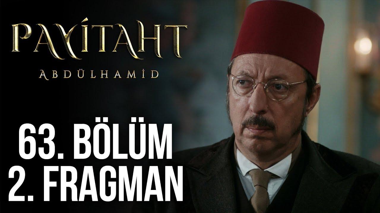 Payitaht Abdülhamid 63. Bölüm 2. Tanıtım (Her Cuma 20:00'de!)