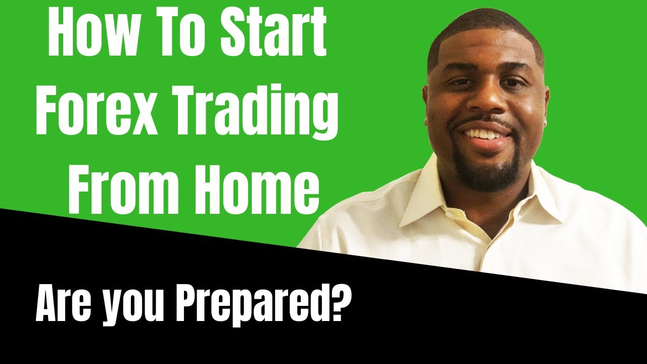 How To Start Forex Trading From Home Are You Really Ready