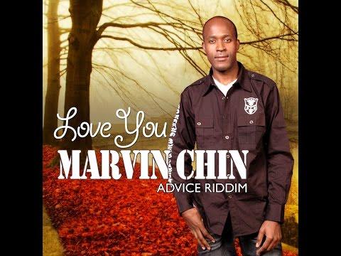 Marvin Chin - Love You {Advice Riddim March 2015}