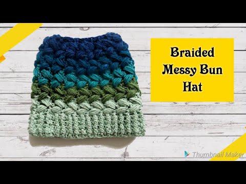 8bba4b26a25 Crochet Messy Bun hat. The Braided stitch - YouTube
