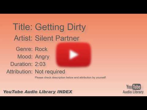 Getting Dirty   Silent Partner   Rock   Angry   YouTube Audio Library   BGM