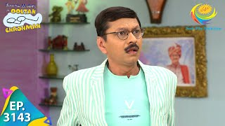 Taarak Mehta Ka Ooltah Chashmah - Ep 3143 - Full Episode - 13th April