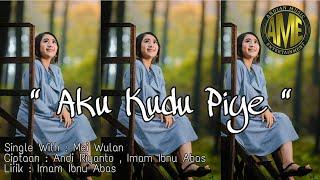 Aku Kudu Piye | Mei Wulan | Single Andian Music Entertainment