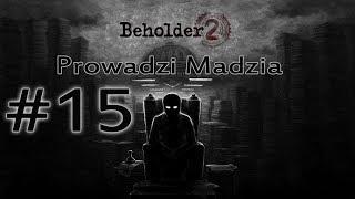 Beholder 2 #15 - Tyle zadań na raz