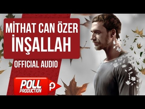 MİTHAT CAN ÖZER - İNŞALLAH  ( OFFICIAL AUDIO )