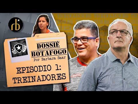 DOSSIÊ BOTAFOGO - PARTE 1: TREINADORES