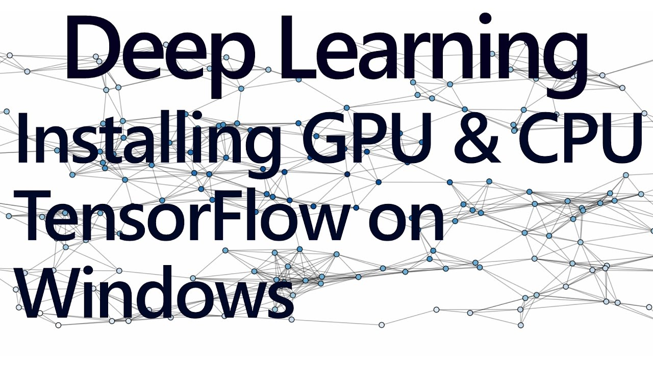 Installing CPU and GPU TensorFlow on Windows