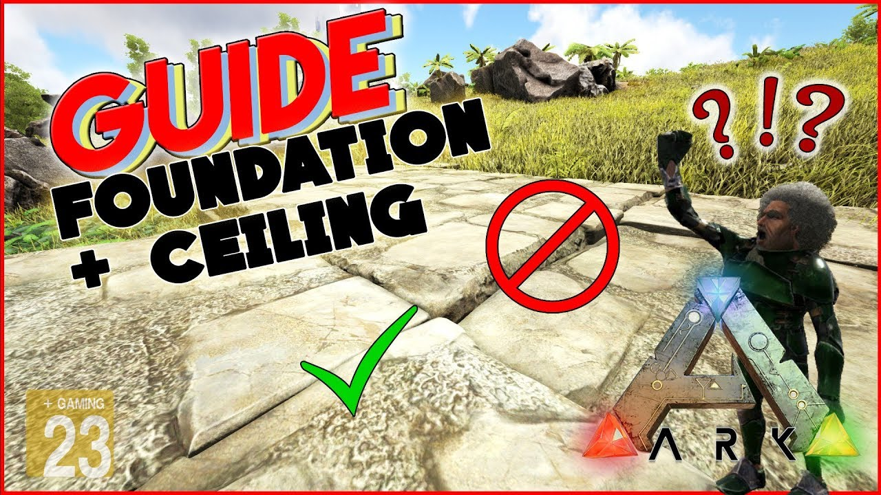 Ark Foundation Celling Tipps Und Tricks Info Guide Deutsch