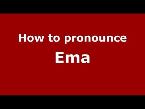 How to Pronounce Ema - PronounceNames.com