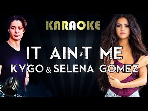 Kygo & Selena Gomez - It Ain't Me (Karaoke/Instrumental/Lyrics)