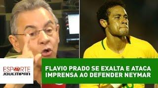 flavio prado se exalta e ataca imprensa ao defender neymar