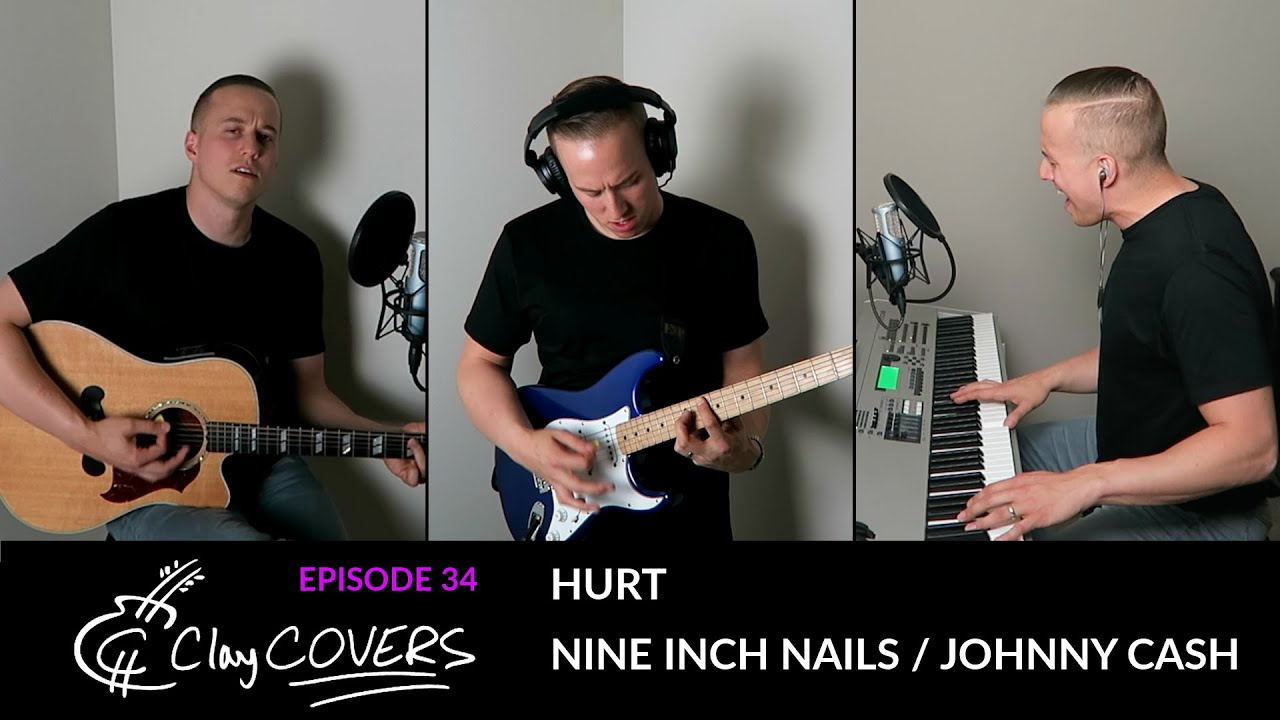 Hurt - Nine Inch Nails / Johnny Cash (Clay COVERS Ep. 34) - YouTube