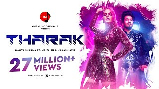 Tharak (Official Video) Mamta Sharma Feat  Mr  Faisu | Nakash Aziz | Bad-Ash | Latest Hindi Song
