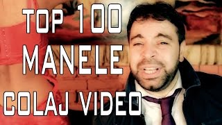 TOP 100 MANELE - COLAJ VIDEO 2015