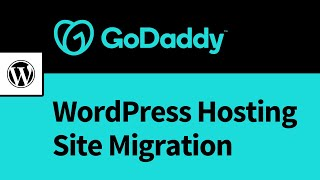 How to Migrate Site to Managed GoDaddy WordPress Hosting