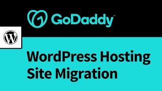 How to Migrate Site to Managed GoDaddy WordPress Hosting
