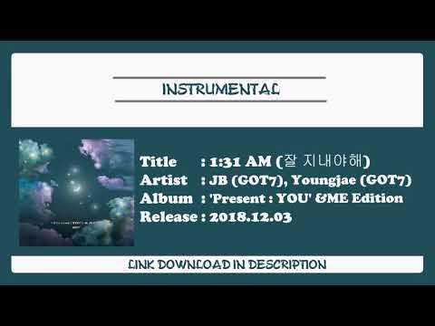 [INSTRUMENTAL] JB (GOT7), Youngjae (GOT7)  - 1:31 AM 잘 지내야해